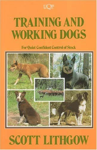 9780702223945: Training and Working Dogs for Quiet Confident Control of Stock