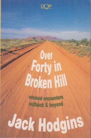 OVER FORTY IN BROKEN HILL Unusual Encounters Outback & Beyond