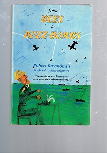 From Bees to Buzz-Bombs (9780702224492) by Raymond, Robert
