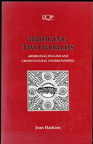 9780702225444: Bridging two worlds: Aboriginal English and crosscultural understanding