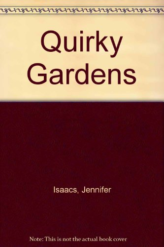 9780702226434: Quirky Gardens