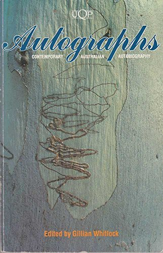 Autographs: Contemporary Australian autobiography (UQP Australian authors): n/a