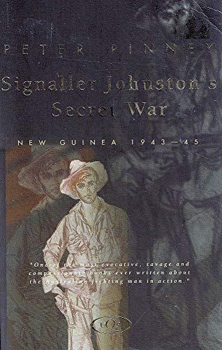9780702229930: Signaller Johnston's Secret War: New Guinea 1943-45