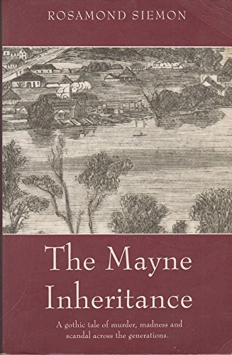 9780702230592: Mayne Inheritance: A Gothic Tale of Murder, Madness and Scandal Across the Generations