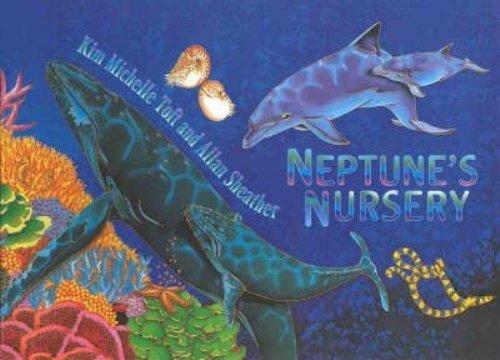 Neptune's Nursery: Kim Michelle Toft,