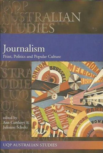 9780702231377: Journalism: Print, Politics & Popular Culture (Uqp Australian Studies)