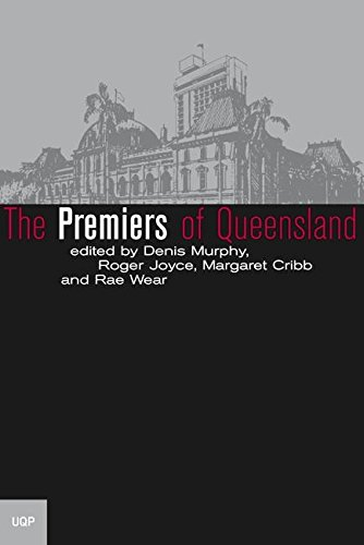 The Premiers of Queensland: Wear, Rae