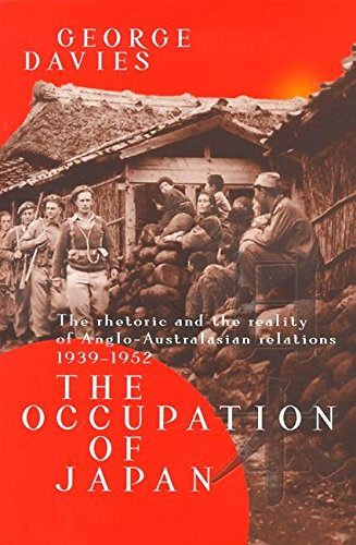 9780702232091: The Occupation of Japan: The Rhetoric and the Reality of Anglo-Australasian Relations, 1939-1952