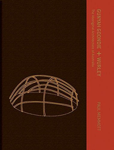 9780702232459: Gunyah, Goondie & Wurley: The Aboriginal Architecture of Australia