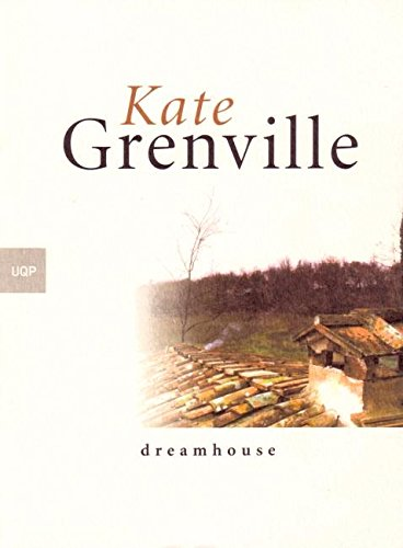 Bearded ladies/Dreamhouse: Kate Grenville