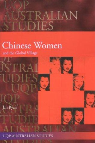 9780702234217: Chinese Women and the Global Village (UUQPAustralian Studies)