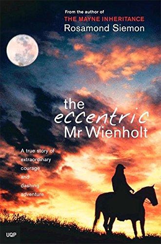 The Eccentric Mr Wienholt: Siemon, Rosamond