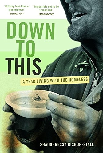 Down to This A Year Living with the Homeless
