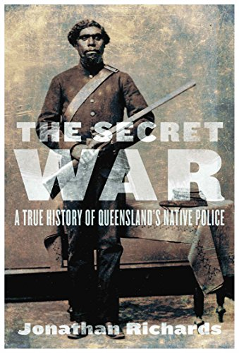 9780702236396: The Secret War: A True History of Queensland's Native Police