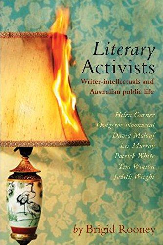 Literary Activists: Writer-Intellectuals and Australian Public Life: Rooney, Brigid