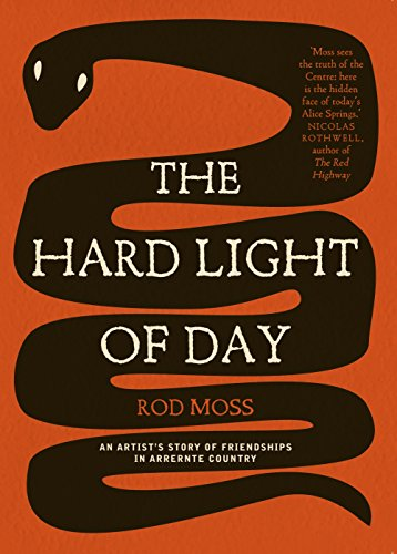 9780702237744: The Hard Light of Day: An Artist's Story of Friendships in Arrernte Country