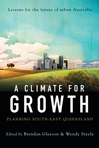 A Climate for Growth: Planning South-East Queensland: Gleeson, Brendan