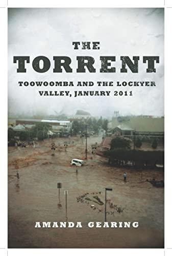 The Torrent : Toowomba and the Lockyer: Amanda Gearing