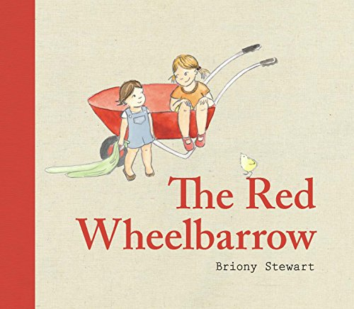 The Red Wheelbarrow (Hardcover): Briony Stewart