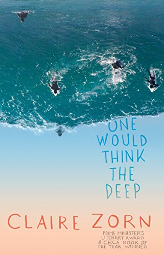 One Would Think the Deep (Paperback): Claire Zorn