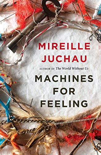 Machines for Feeling (Paperback): Mireille Juchau