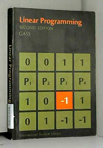Linear Programming: Methods and Applications: Saul I. Gass