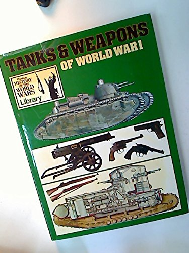 Tanks & Weapons of World War I
