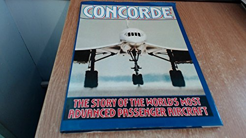 9780702600135: Concorde: Story of the World's Most Advanced Passenger Aircraft