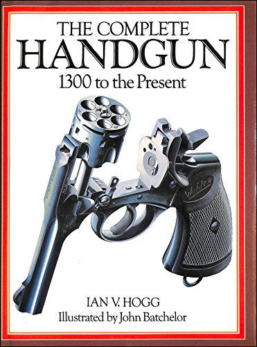 9780702600227: Complete Handgun: 1300 to the Present