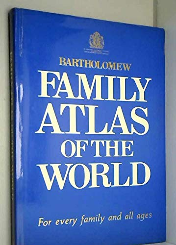Family Atlas of the World: John Bartholomew and