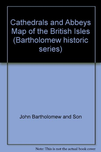 9780702806254: Cathedrals and Abbeys Map of the British Isles (Bartholomew historic series)