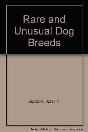 9780702810107: Rare and Unusual Dog Breeds