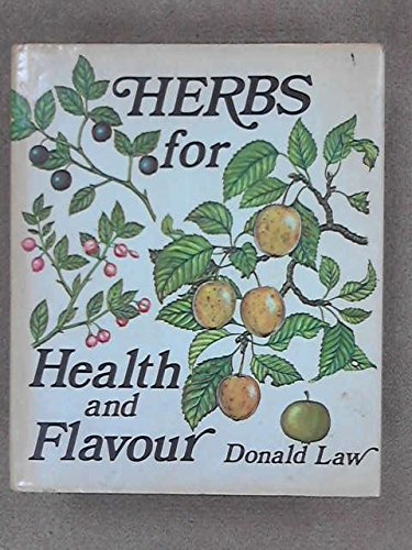 Herbs for health and flavour: Law, Donald