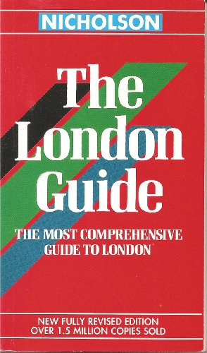 London Guide: The Most Comprehensive Guide to London: Stated, Not