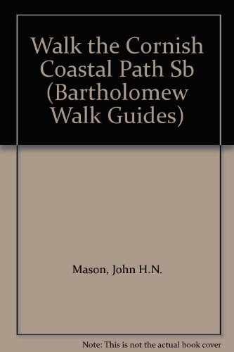9780702828317: Walk the Cornish Coastal Path (Bartholomew Walk Guides)