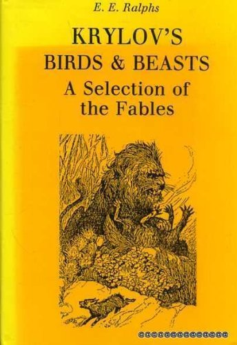 Krylov's Birds and Beasts.A Selection of the: E.E Ralphs