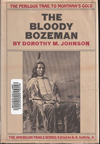 9780703257666: The Bloody Bozeman the Perilous Trail to Montana