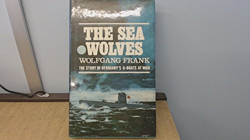 9780704100244: The sea wolves: The story of Germany's U-boats at war