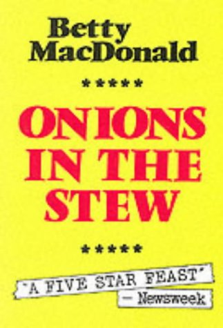 Onions in the Stew (0704102501) by Betty MacDonald