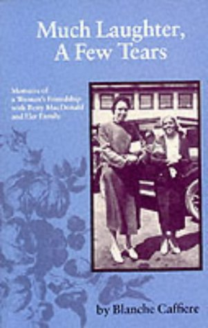 9780704102521: Much Laughter, a Few Tears: Memoirs of One Woman's Friendship with Betty MacDonald and Her Family
