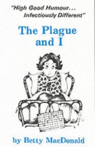 The Plague and I: MacDonald, Betty