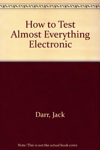 9780704200364: How to Test Almost Everything Electronic