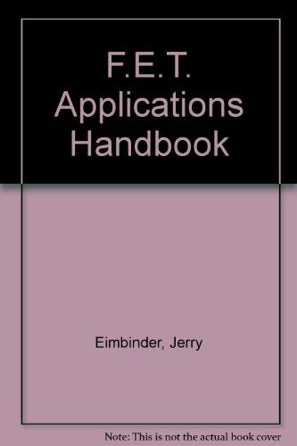 F.E.T. Applications Handbook: Eimbinder, Jerry