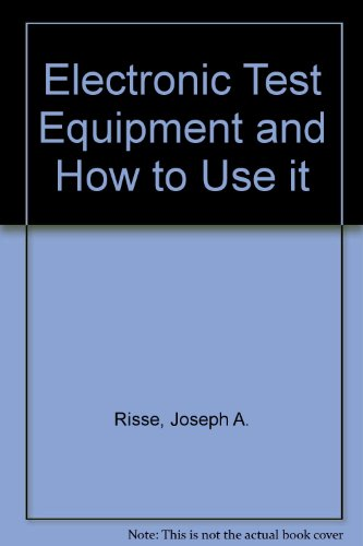 9780704201606: Electronic Test Equipment and How to Use it