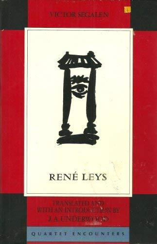 Rene Leys; Translated By J. A. Underwood: Segalen, Victor