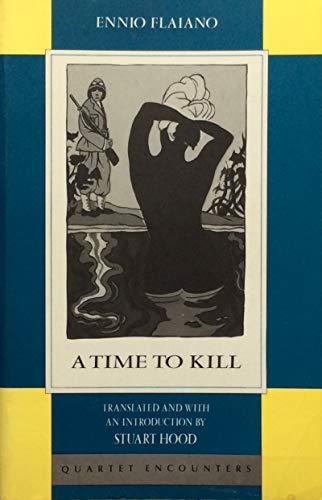 A Time to Kill (Quartet Encounters): Flaiano, Ennio