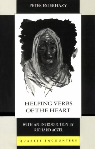 Helping Verbs of the Heart (Quartet Encounters): Peter Esterhazy