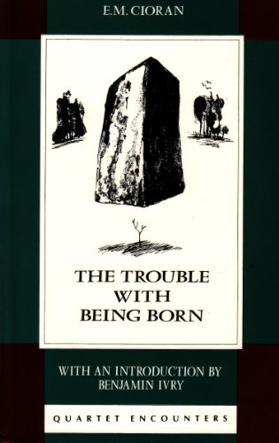 9780704301801: The Trouble with Being Born (Quartet Encounters)