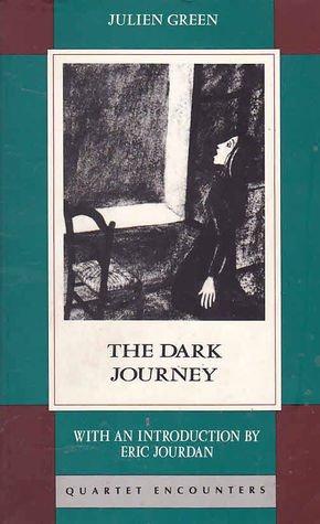 The Dark Journey (Quartet Encounters): Julien Green; Translator-Vyvyan