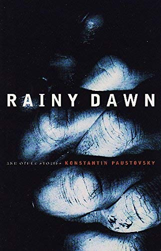 Rainy Dawn and Other Stories (Paperback): Konstantin Paustovskii, Konstantin